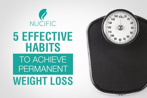 5 Effective Habits to Achieve Permanent Weight Loss
